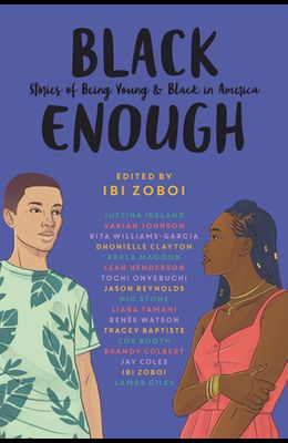 Black Enough: Stories of Being Young & Black in America