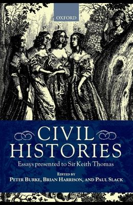 Civil Histories: Essays Presented to Sir Keith Thomas