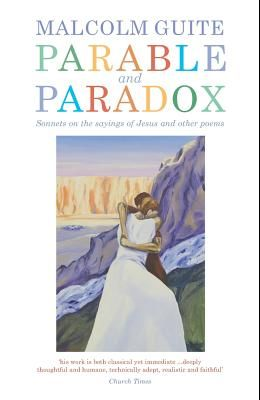 Parable and Paradox: Sonnets on the Sayings of Jesus and Other Poems