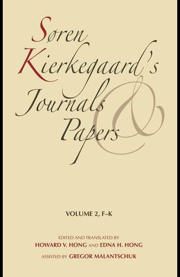 Søren Kierkegaard's Journals and Papers, Volume 2: F-K