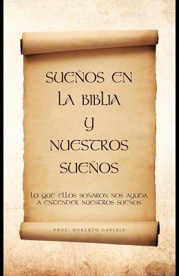 Suenos En La Biblia y Nuestros Suenos