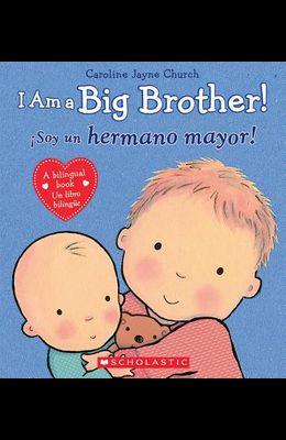 I Am a Big Brother! / Ísoy Un Hermano Mayor! (Bilingual)