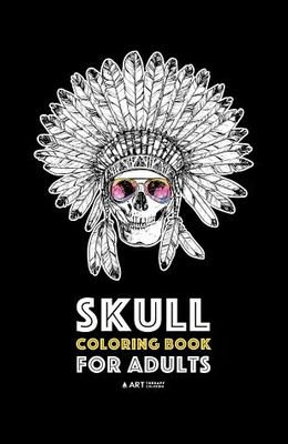 Skull Coloring Book for Adults: Detailed Designs for Stress Relief; Advanced Coloring For Men & Women; Stress-Free Designs For Skull Lovers, Great For