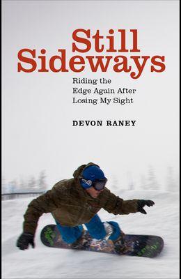 Still Sideways: Riding the Edge Again After Losing My Sight