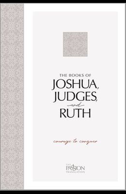 The Books of Joshua, Judges, and Ruth: Courage to Conquer