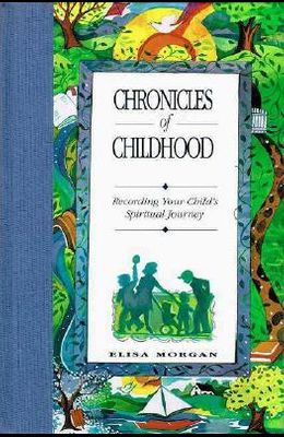 Chronicles of Childhood: Recording Your Child's Spiritual Journey