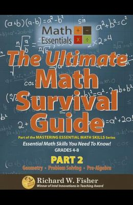 The Ultimate Math Survival Guide Part 2: Geometry, Problem Solving, and Pre-Algebra