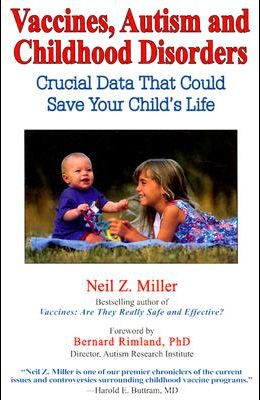 Vaccines, Autism and Childhood Disorders: Crucial Data That Could Save Your Child's Life