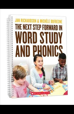 The the Next Step Forward in Word Study and Phonics