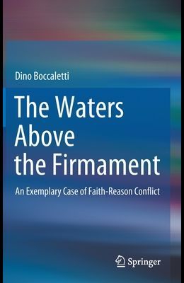 The Waters Above the Firmament: An Exemplary Case of Faith-Reason Conflict
