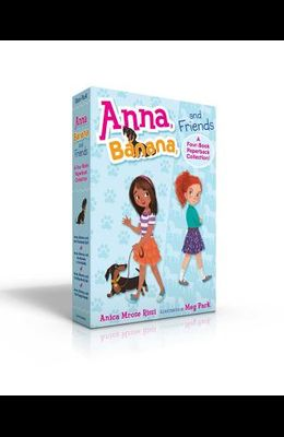 Anna, Banana, and Friends--A Four-Book Paperback Collection!: Anna, Banana, and the Friendship Split; Anna, Banana, and the Monkey in the Middle; Anna