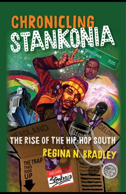 Chronicling Stankonia: The Rise of the Hip-Hop South