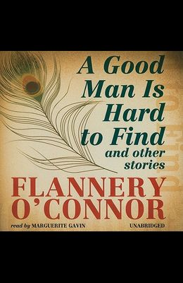 A Good Man Is Hard to Find: And Other Stories