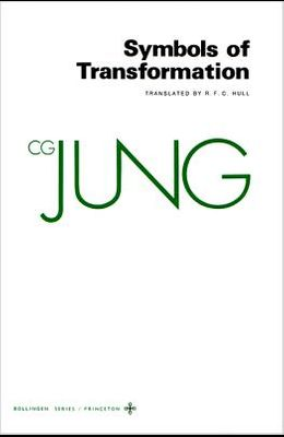 Collected Works of C.G. Jung, Volume 5: Symbols of Transformation