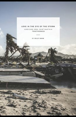 Love in the Eye of the Storm: Hurricane Irma, Saint Martin & Togetherness
