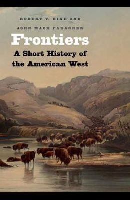 Frontiers: A Short History of the American West