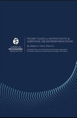 Pocket Guide to Antipsychotic and Substance Use Disorder Medications