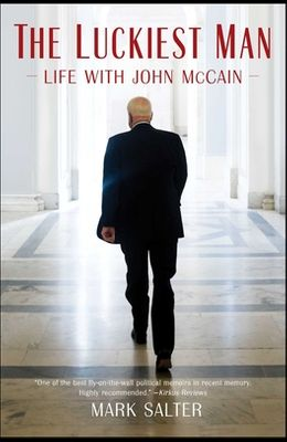 The Luckiest Man: Life with John McCain