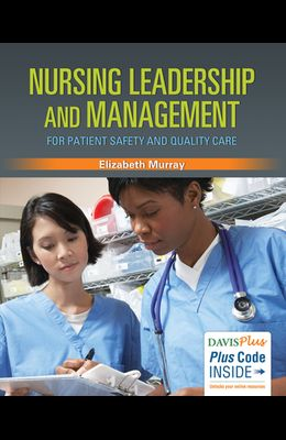 Nursing Leadership and Management for Patient Safety and Quality Care