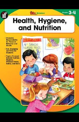 Health, Hygiene, and Nutrition, Grades 3-4 (The 100+ SeriesTM)