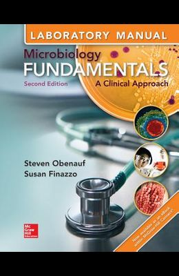 Laboratory Manual for Microbiology Fundamentals: A Clinical Approach
