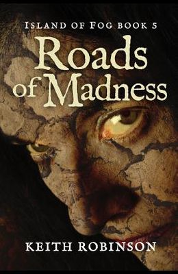Roads of Madness (Island of Fog, Book 5)