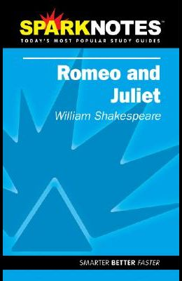 Romeo and Juliet (Sparknotes Literature Guide)