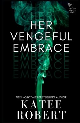 Her Vengeful Embrace