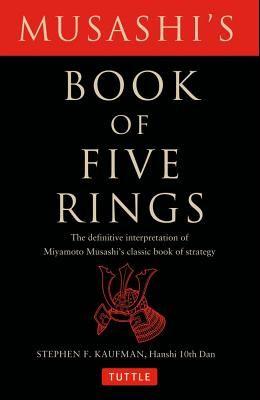 Musashi's Book of Five Rings: The Definitive Interpretation of Miyamoto Musashi's Classic Book of Strategy