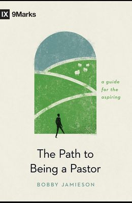 The Path to Being a Pastor: A Guide for the Aspiring