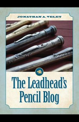 The Leadhead's Pencil Blog: Volume 4