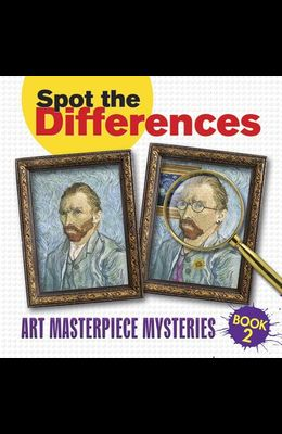 Spot the Differences Book 2: Art Masterpiece Mysteries