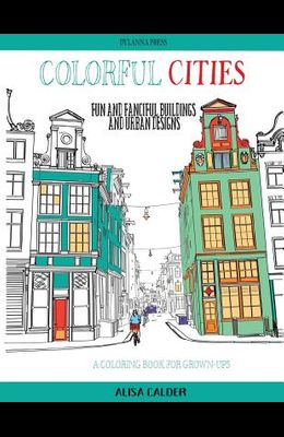 Colorful Cities: Fun and Fanciful Buildings and Urban Designs