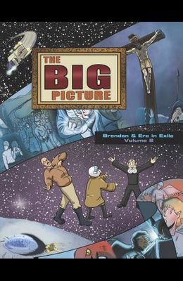 The Big Picture: Brendan and Erc in Exile, Volume 2