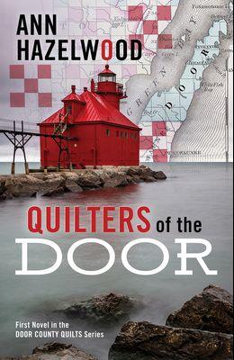 Quilters of the Door: First Novel in the Door County Quilt Series