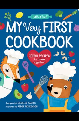 My Very First Cookbook: Joyful Recipes to Make Together!