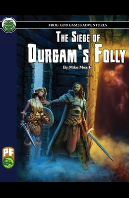 The Siege of Durgam's Folly PF