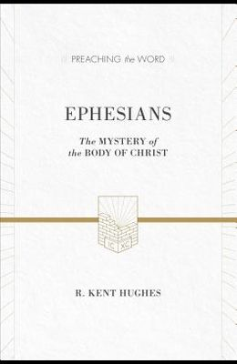 Ephesians: The Mystery of the Body of Christ (ESV Edition)