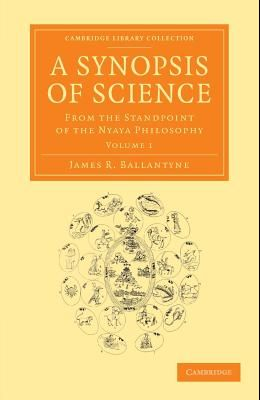 A Synopsis of Science: From the Standpoint of the Nyaya Philosophy