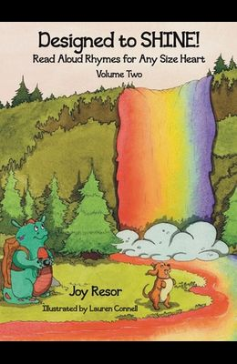 Designed to SHINE! Read Aloud Rhymes for Any Size Heart - Volume Two