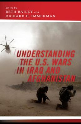 Understanding the U.S. Wars in Iraq and Afghanistan