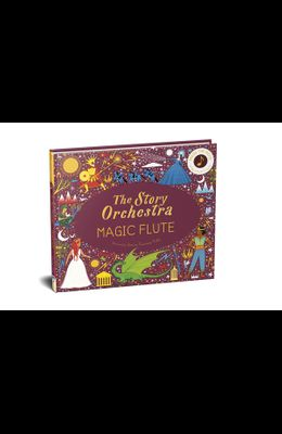 The Story Orchestra: The Magic Flute: Press the Note to Hear Mozart's Music