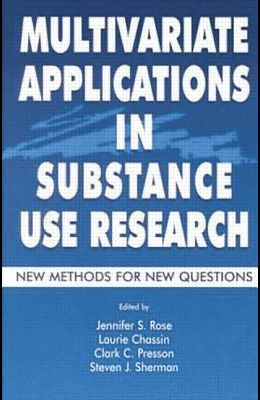 Multivariate Applications in Substance Use Research: New Methods for New Questions