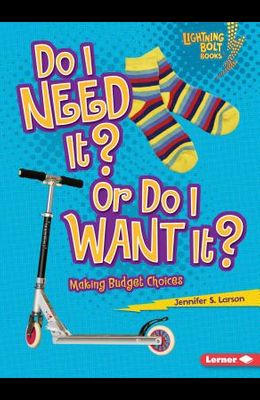 Do I Need It? or Do I Want It?: Making Budget Choices