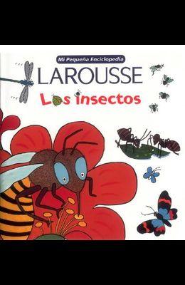 Mi Pequena Enciclopedia Larousse Los Insectos
