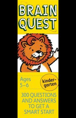 Brain Quest Kindergarten Q&A Cards: 300 Questions and Answers to Get a Smart Start. Curriculum-Based! Teacher-Approved!