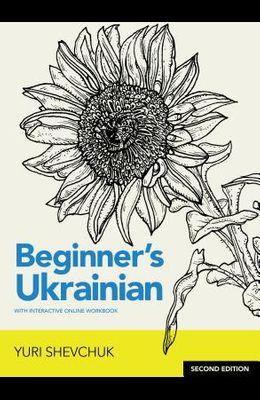 Beginner's Ukrainian with Interactive Online Workbook, Second Edition