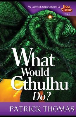 What Would Cthulhu Do?