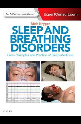 Sleep and Breathing Disorders: From Principles and Practice of Sleep Medicine