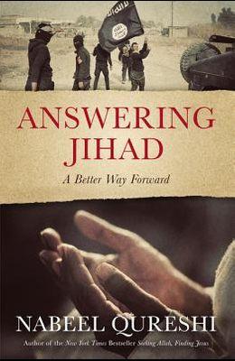Answering Jihad: A Better Way Forward